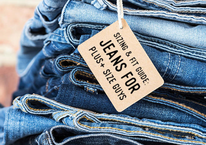 Sizing and Fit Guide: Jeans for Plus Size Guys